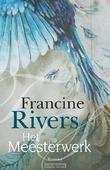 HET MEESTERWERK - RIVERS, FRANCINE - 9789029725057