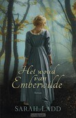 HET WOUD VAN EMBERWILDE - LADD, SARAH E. - 9789029725262