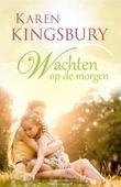 WACHTEN OP DE MORGEN - KINGSBURY, KAREN - 9789029725361
