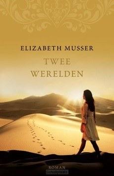 TWEE WERELDEN - MUSSER, ELIZABETH - 9789029725422