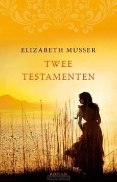 TWEE TESTAMENTEN - MUSSER, ELIZABETH - 9789029725453