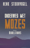 ONDERWEG MET MOZES - STOORVOGEL, HENK - 9789029726054