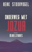 ONDERWEG MET JOZUA - STOORVOGEL, HENK - 9789029726061