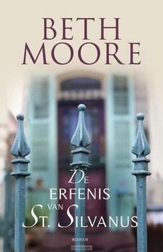 DE ERFENIS VAN ST. SILVANUS - MOORE, BETH - 9789029726184