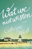 WAT WE NIET WISTEN - WEST, CATHERINE - 9789029727488