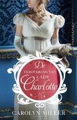 DE VEROVERING VAN LADY CHARLOTTE - MILLER, CAROLYN - 9789029728249