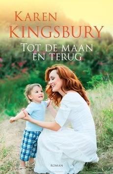 TOT DE MAAN EN TERUG - KINGSBURY, KAREN - 9789029728508
