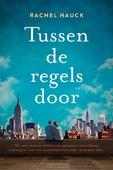 TUSSEN DE REGELS DOOR - HAUCK, RACHEL - 9789029730167