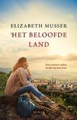 HET BELOOFDE LAND - MUSSER, ELIZABETH - 9789029730303
