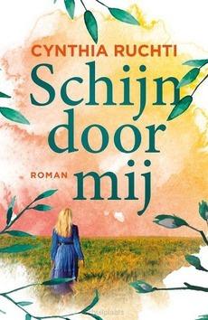 SCHIJN DOOR MIJ - RUCHTI, CYNTHIA - 9789029731034