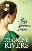 Mijn dochters droom - Rivers, Francine - 9789029795975