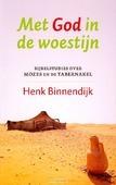 MET GOD IN DE WOESTIJN - BINNENDIJK, H. - 9789029796484