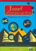 JOZEF EN HET PLAN VAN GOD 4-8 JARIGEN - DOGGEN, A. - 9789032309190