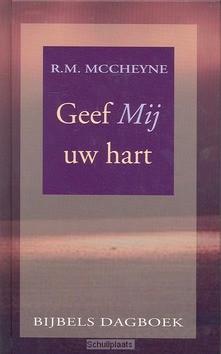 GEEF MIJ UW HART - MCCHEYNE - 9789033116865