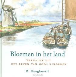 BLOEMEN IN HET LAND - HOOGHWERFF, B. - 9789033123337
