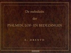 MELODIEEN DER PSALMEN LOF- EN BEDEZANGEN - DRENTH, E. - 9789033124402