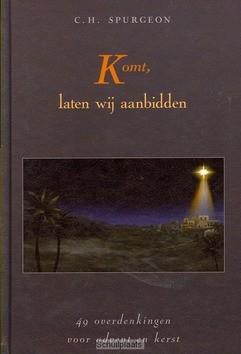 KOMT LATEN WIJ AANBIDDEN - SPURGEON, C.H. - 9789033125270