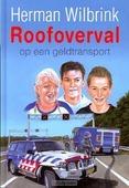 ROOFOVERVAL OP EEN GELDTRANSPORT - WILBRINK - 9789033125577