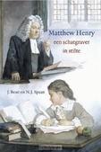 MATTHEW HENRY EEN SCHATGRAVER IN STILTE - BOUT, J. - 9789033125706