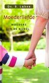 MOEDERLIEFDE - LABEE, B. - 9789033126086