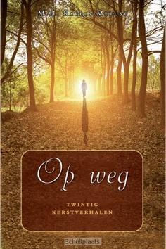 OP WEG - KARELS-MEEUSE, M.H. - 9789033126390