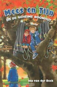 MEES EN TIJN EN DE GEHEIME BOOMHUT - BEEK, INA VAN DER - 9789033127007