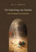 DE BEKERING VAN SAULUS TEN VOORBEELD.. - KIEVIT, I - 9789033129025