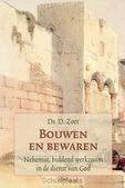BOUWEN EN BEWAREN - ZOET, D. - 9789033129278