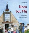 KOM TOT MIJ - QUIST, M. - 9789033129391