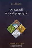 UW GOEDHEID KROONT DE JAARGETIJDEN - MIJNDERS, J. - 9789033129445