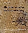 ALS IK HET WOND'RE KRUIS AANSCHOUW - FLAVEL, JOHN - 9789033129629