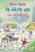 DIKSTE OPA VAN DE WERELD - KASSE, BRAM - 9789033129728