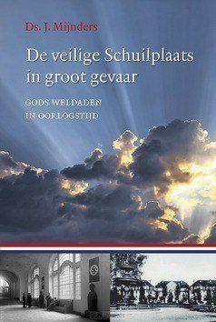 DE VEILIGE SCHUILPLAATS IN GROOT GEVAAR - MIJNDERS, DS. J. - 9789033130328