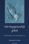 HET HOGEPRIESTELIJK GEBED - LUTHER, MAARTEN - 9789033130335