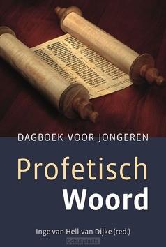 PROFETISCH WOORD - HELL,-VAN DIJKE, INGE VAN - 9789033130496