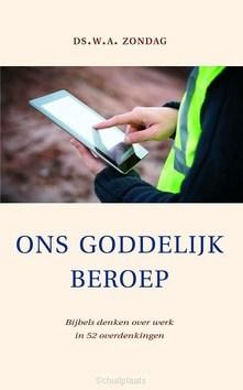 ONS GODDELIJK BEROEP - ZONDAG, DS. W.A. - 9789033130694
