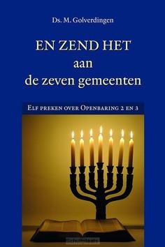 EN ZEND HET AAN DE ZEVEN GEMEENTEN - GOLVERDINGEN, DS. M. - 9789033130731