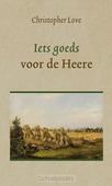 IETS GOEDS VOOR DE HEERE - LOVE, CHRISTOPHER - 9789033130915