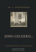 JONG GELEERD - MOERKERKEN, A. - 9789033130960