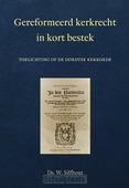 GEREFORMEERD KERKRECHT IN KORT BESTEK - SILFHOUT, W. - 9789033131011
