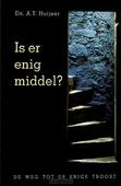 IS ER ENIG MIDDEL? - HUIJSER, A.T. - 9789033131219