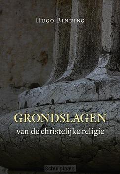 GRONDSLAGEN VAN DE CHRISTELIJKE RELIGIE - BINNING, HUGO - 9789033131226