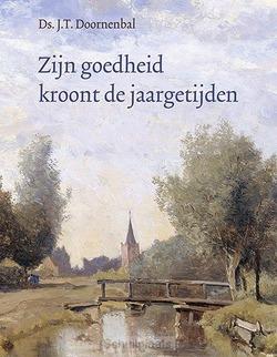 ZIJN GOEDHEID KLEURT DE JAARGETIJDEN - DOORNENBAL, J.T. - 9789033131325