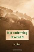 MET ONTFERMING BEWOGEN - BOR, H. - 9789033131417
