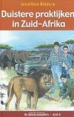 DUISTERE PRAKTIJKEN IN ZUID AFRIKA - BLIJDORP, J.W. - 9789033607912