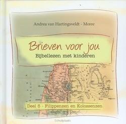 BRIEVEN VOOR JOU 5 FILIPPENZEN EN KOLOS - HARTINGSVELDT-MOREE, A. VAN - 9789033609282