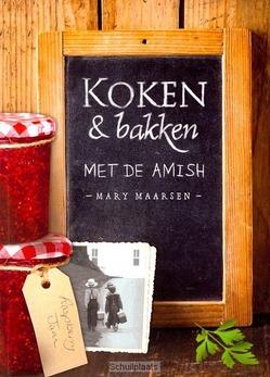 KOKEN EN BAKKEN MET DE AMISH - MAARSEN, MARY - 9789033617621
