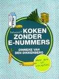 BEWUST KOKEN ZONDER E-NUMMERS - DIKKENBERG, D. VAN DEN - 9789033631146
