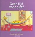 GEEN TIJD VOOR GIRAF - KANIS-DE WEERD, GREETJE - 9789033632600