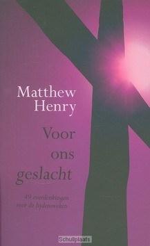 VOOR ONS GESLACHT - HENRY, MATTHEW - 9789033634208